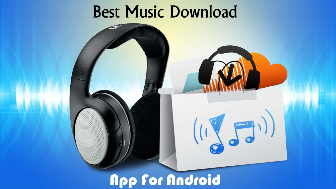 free music downloads for android - Top 5 ứng dụng giúp bạn download nhạc trên Android