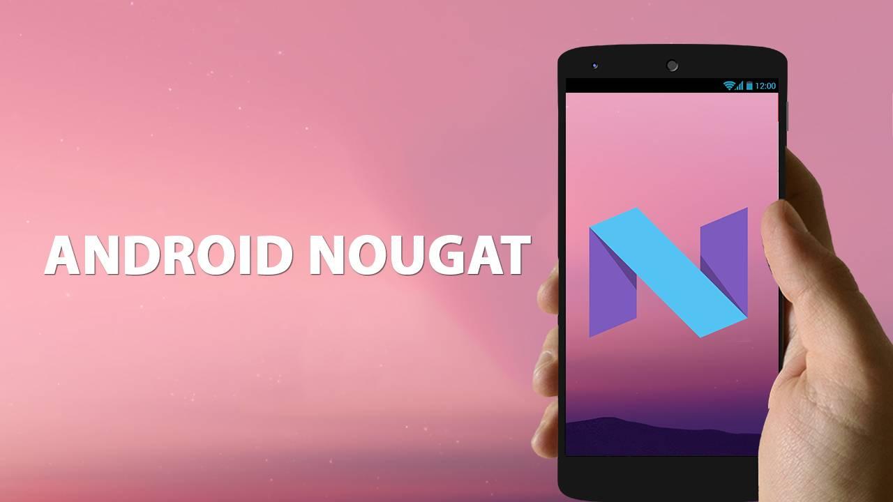 android nougat - Danh sách tổng hợp các thiết bị sẽ được cập nhật lên Android N