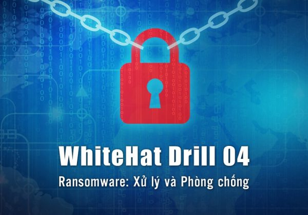 WhiteHatDrill04 1 600x420 - Diễn tập An ninh mạng WhiteHat Drill 04 kéo dài trong 5 ngày