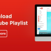 PlayList Downloader from YouTube 100x100 - PlayList Downloader from YouTube: Ứng dụng UWP hỗ trợ bạn tải playlist video YouTube