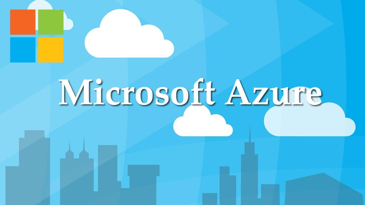 Microsoft Azure - Microsoft cung cấp miễn phí các khóa đào tạo Azure chuyên nghiệp
