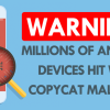 WARNING Millions Of Android Devices Hit With CopyCat Malware 696x365 100x100 - Hàng triệu thiết bị Android bịmalware CopyCat tấn công