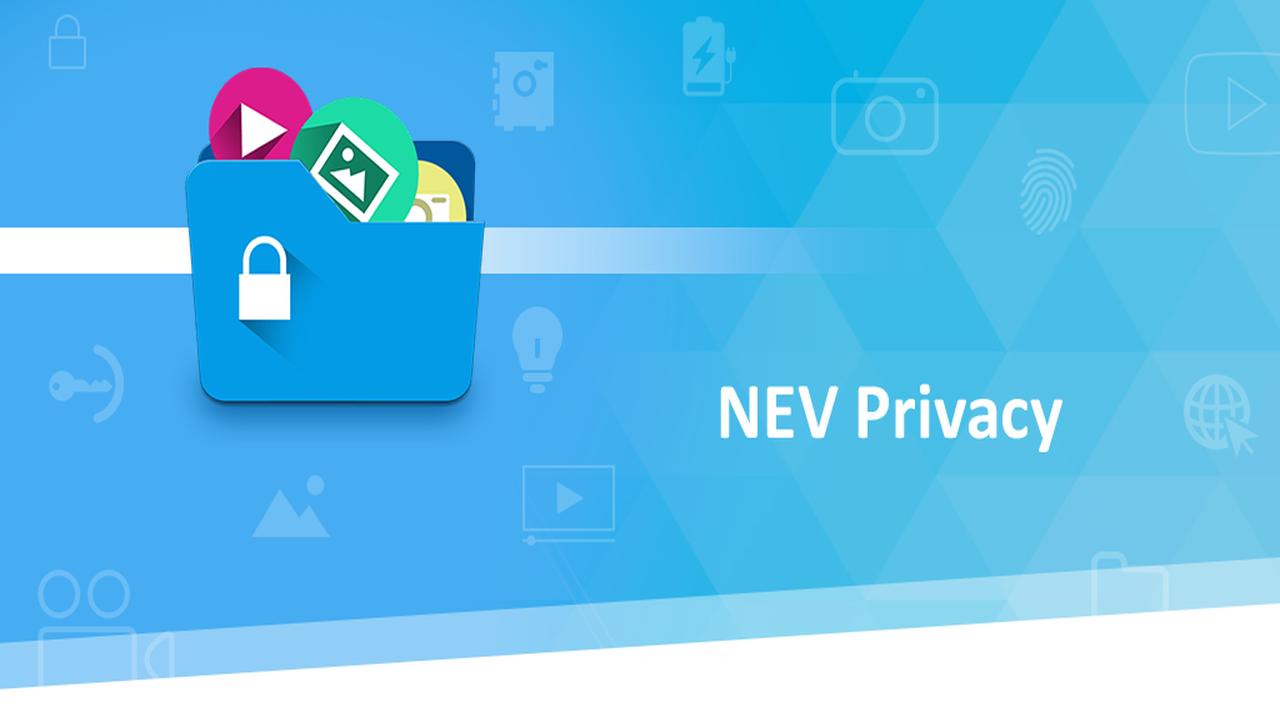 nev privacy - Ứng dụng Android giấu ảnh, video với 2 lớp bảo vệ