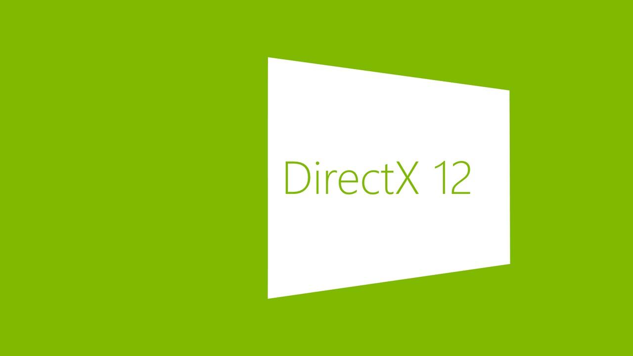 DirectX là gì? DirectX 11 và DirectX 12 có gì mới?