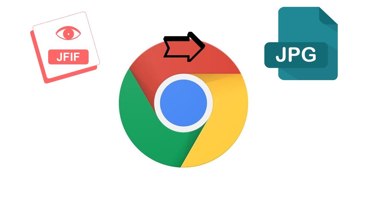 jfif to jpg - Khắc phục lỗi lưu ảnh JPEG thành JFIF trên Chrome 68 và Windows 10