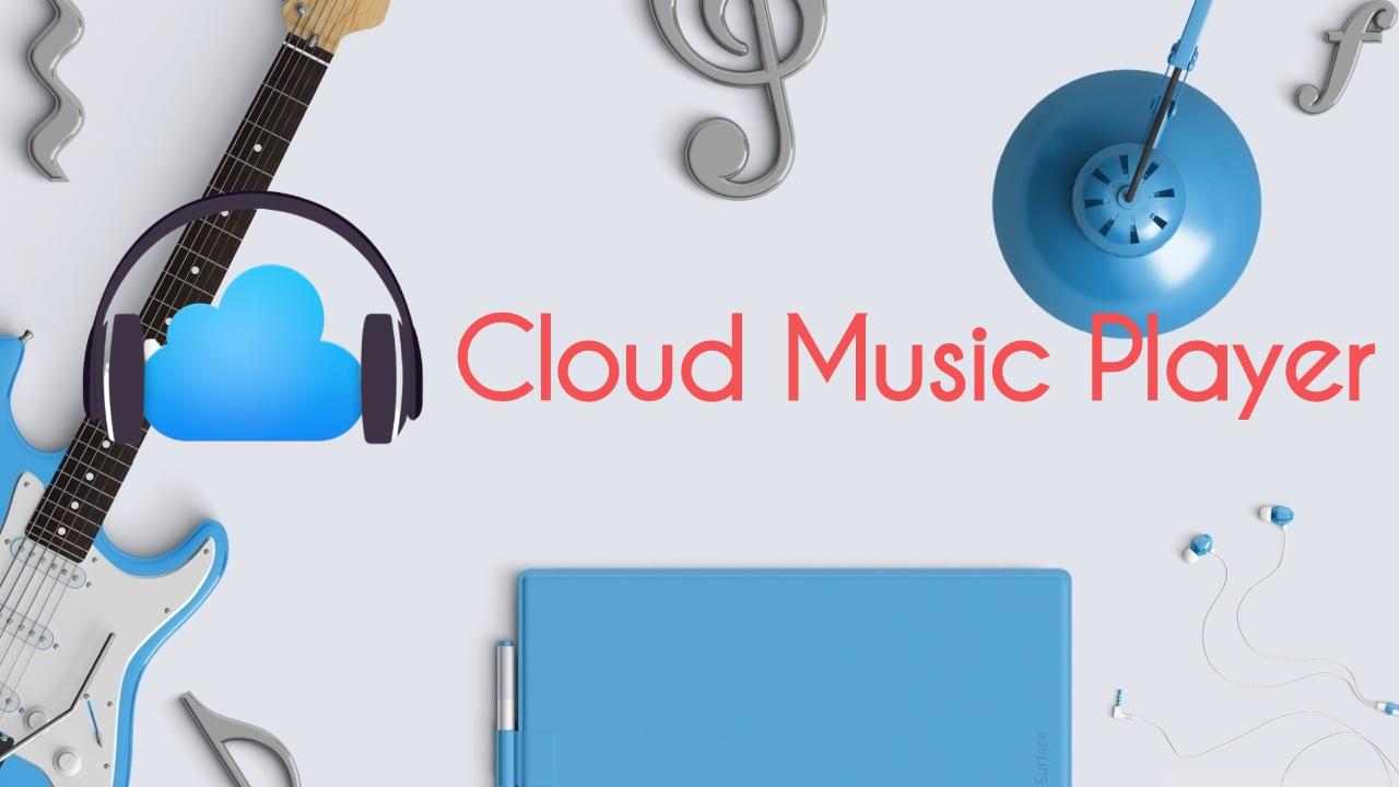 Cloud Music Player featured - Tổng hợp 6 ứng dụng UWP chọn lọc cho Windows 10 nửa đầu tháng 6/2019
