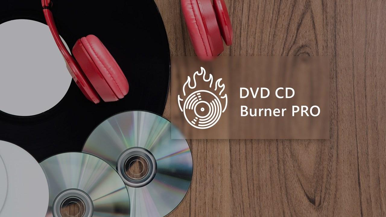 DVD CD Burner PRO - 6 ứng dụng UWP chọn lọc cho Windows 10 nửa đầu tháng 10/2019