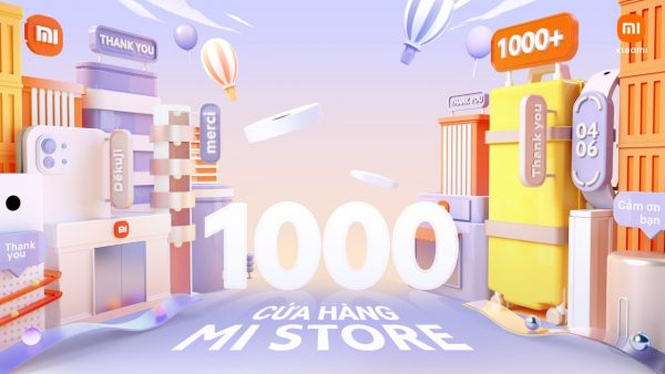 Cán mốc 1000 Mi Store trên toàn thế giới, Xiaomi tung loạt ưu đãi hấp dẫn