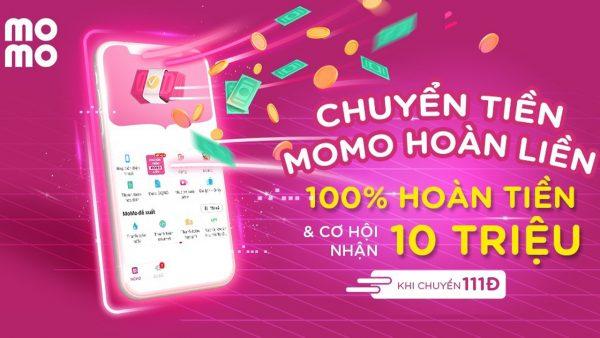 100% hoàn tiền và cơ hội nhận thưởng 10 triệu khi trải nghiệm Chuyển tiền cùng MoMo